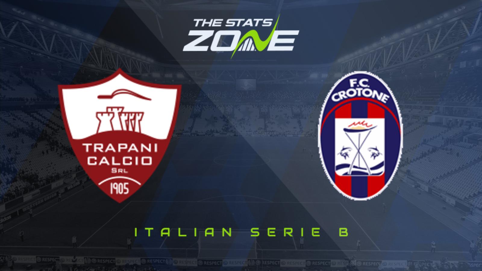 2019-20 Serie B – Trapani vs Crotone Preview & Prediction ...