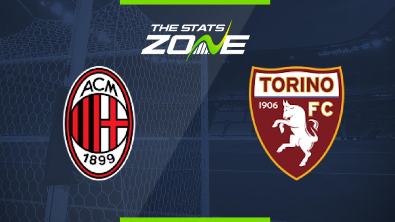 2019-20 Serie A - AC Milan vs Torino Preview & Prediction ...