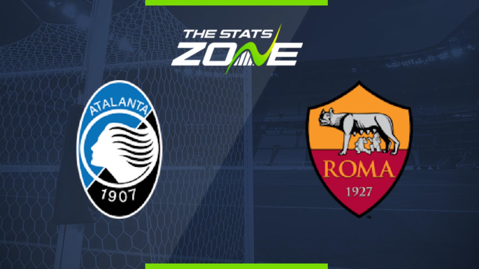 2019-20 Serie A - Atalanta vs Roma Preview & Prediction ...