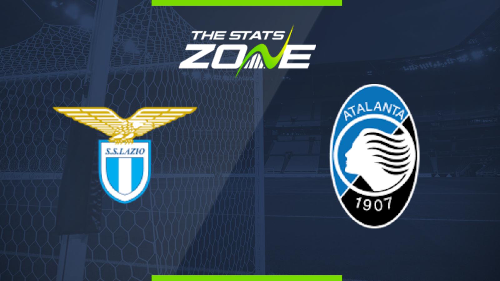 2019-20 Serie A – Lazio vs Atalanta Preview & Prediction ...