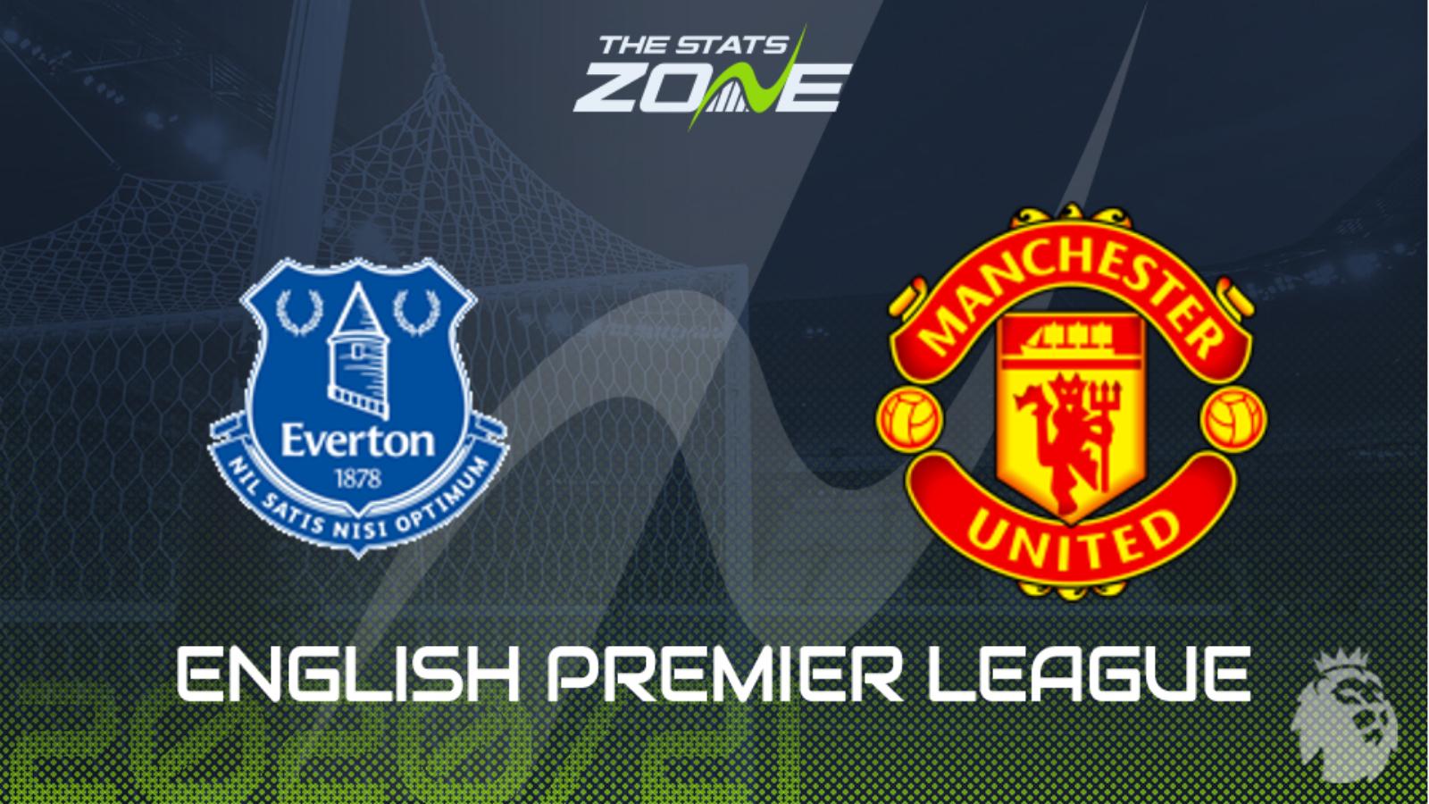 2020 21 Premier League Everton Vs Man Utd Preview Prediction The Stats Zone