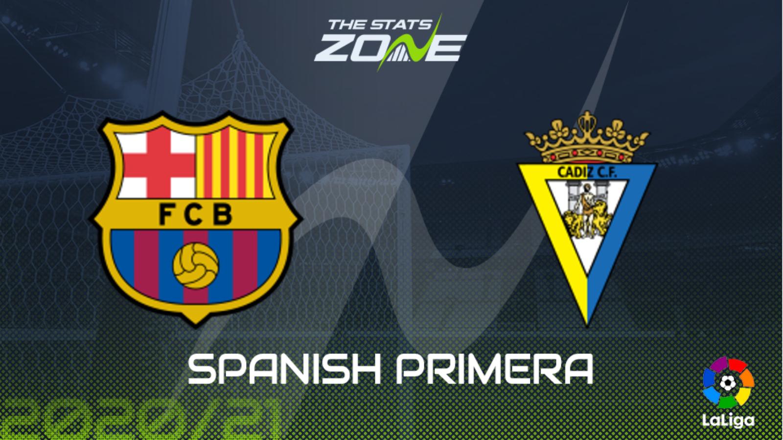2020-21 Spanish Primera – Barcelona vs Cadiz Preview & Prediction - The  Stats Zone