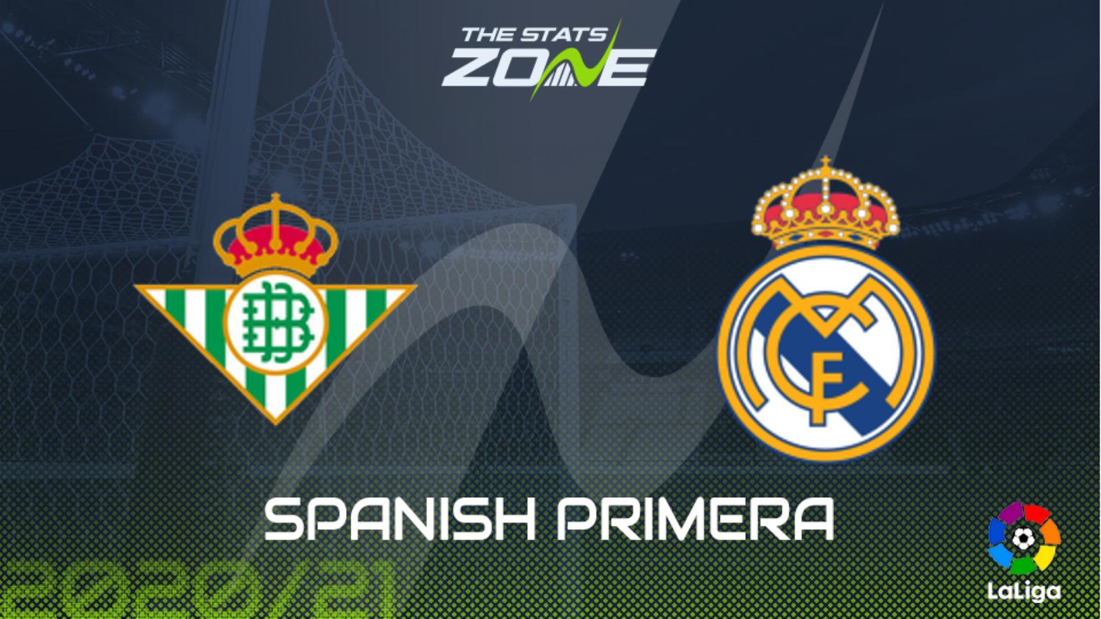 2020-21 Spanish Primera – Real Betis vs Real Madrid ...