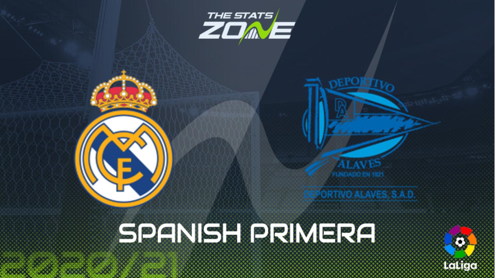 2020 21 Spanish Primera Real Madrid Vs Deportivo Alaves Preview Prediction The Stats Zone