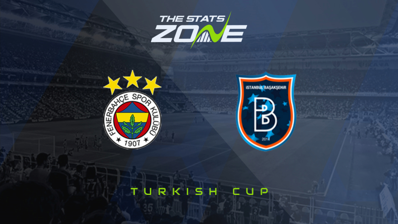 2020-21 Turkish Cup – Fenerbahce vs Istanbul Basaksehir Preview &  Prediction - The Stats Zone