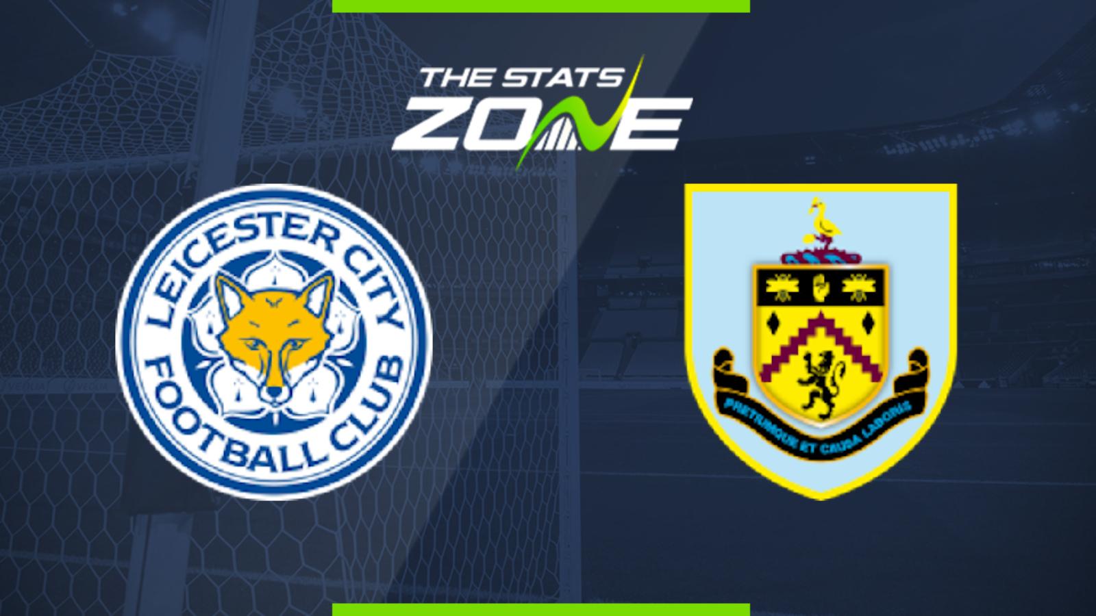 2019 20 Premier League Leicester Vs Burnley Preview Prediction The Stats Zone