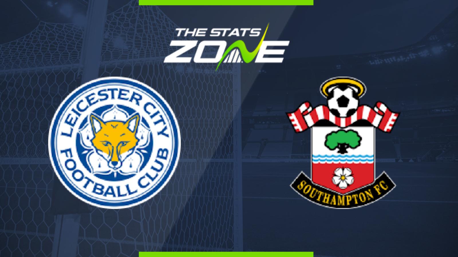 2019 20 Premier League Leicester Vs Southampton Preview Prediction The Stats Zone