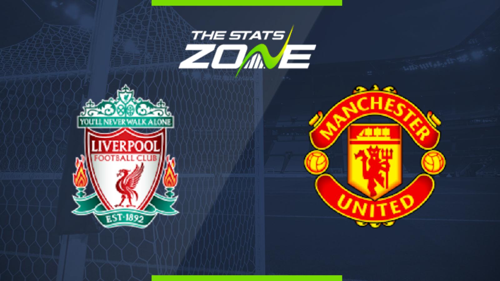 2019 20 Premier League Liverpool Vs Man Utd Preview Prediction The Stats Zone