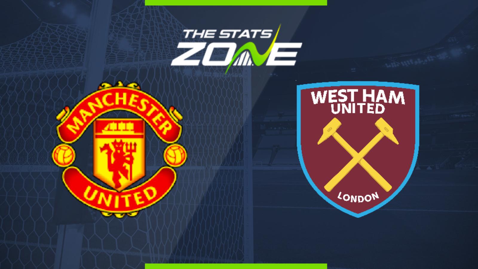 2019 20 Premier League Man Utd Vs West Ham Preview Prediction The Stats Zone