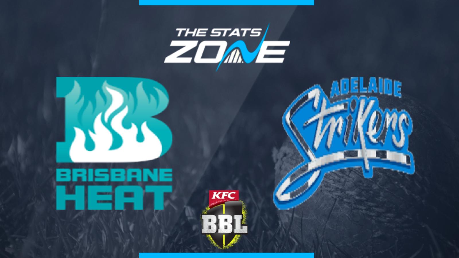 2019 20 Big Bash League Brisbane Heat Vs Adelaide Strikers Preview Prediction The Stats Zone