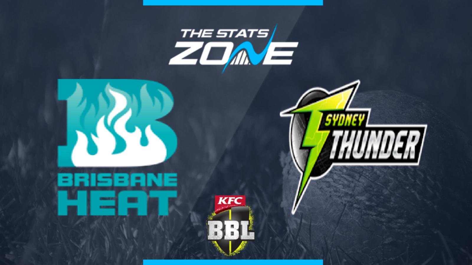 2019 20 Big Bash League Brisbane Heat Vs Sydney Thunder Preview Prediction The Stats Zone