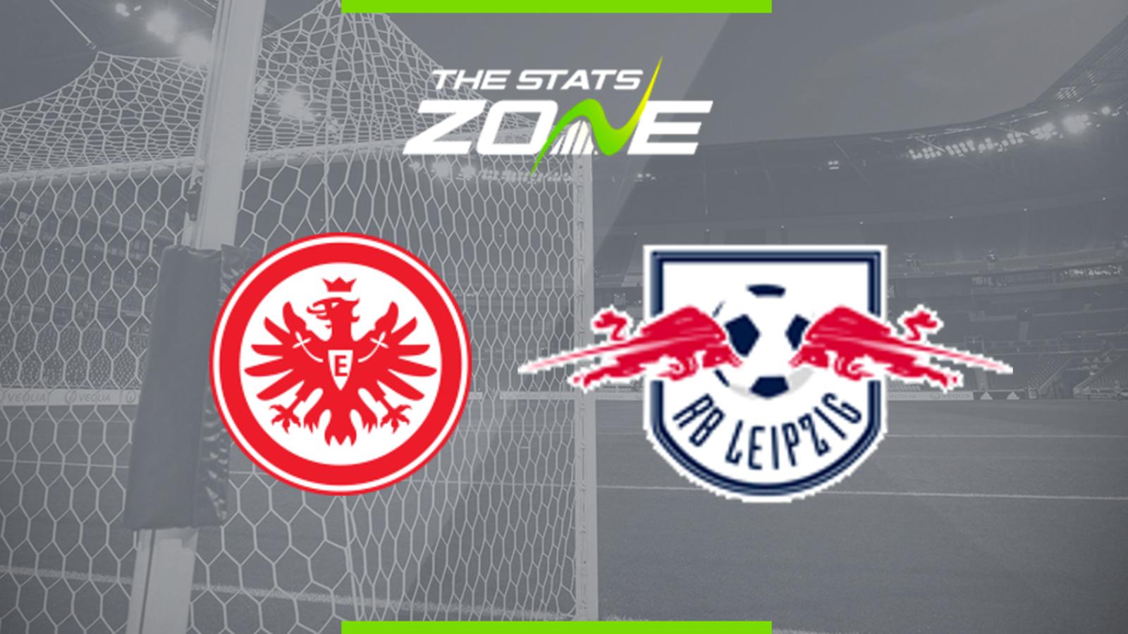 2019 20 German Dfb Pokal Eintracht Frankfurt Vs Rb Leipzig Preview Prediction The Stats Zone