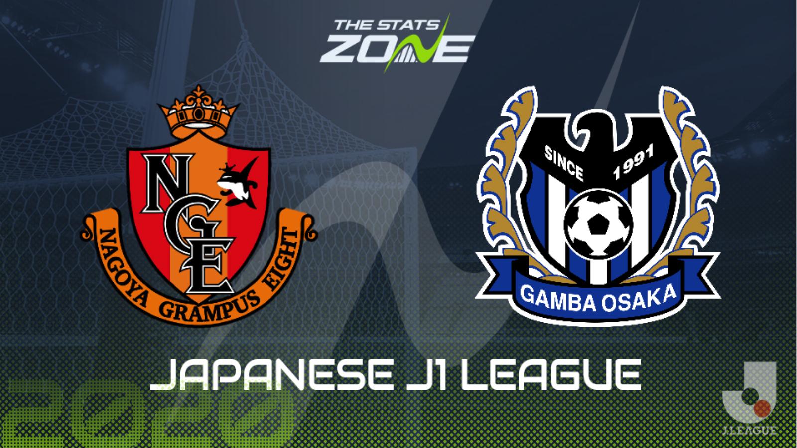 2019 20 Japanese J1 League Nagoya Grampus Vs Gamba Osaka Preview Prediction The Stats Zone
