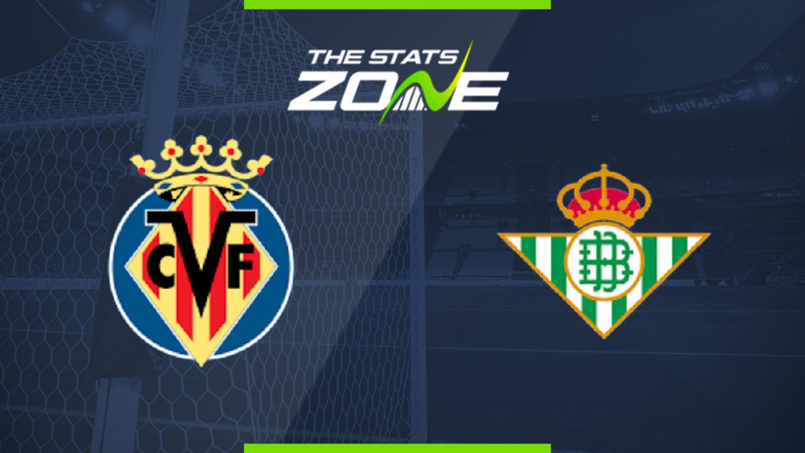 Spanish Primera Villarreal Vs Real Betis Preview Prediction The Stats Zone